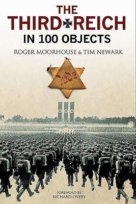 The Third Reich in 100 Objects: A Material History of Nazi Germany
