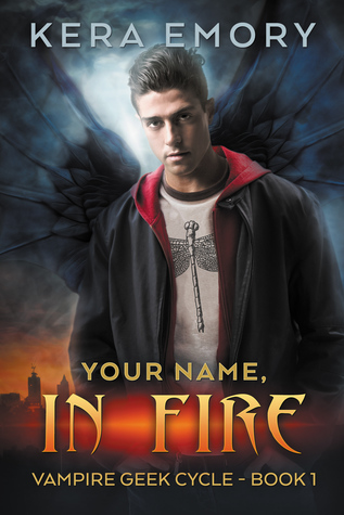 Your Name, In Fire (Vampire Geek Cycle, #1)