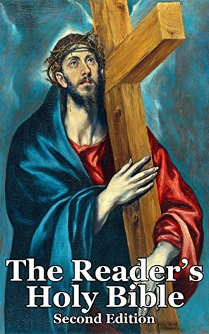 The Reader's Holy Bible: A better, simpler and easier way to experience the Scriptures