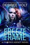 Freeze Frame (The Phoenix Agency Book 4)