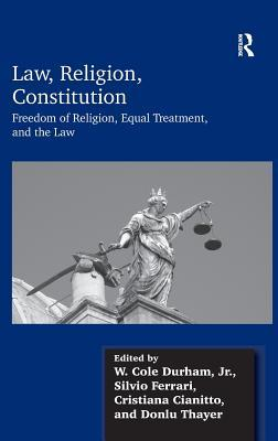 Law, Religion, Constitution: Freedom of Religion, Equal Treatment, and the Law,