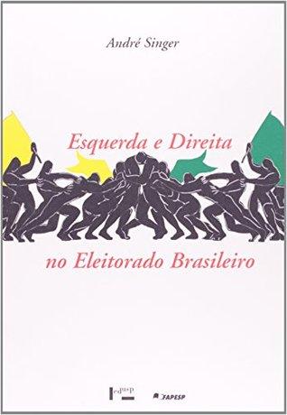 Esquerda E Direita No Eleitorado Brasileiro: A Identificação Ideológica nas Disputas Presidenciais de 1989 e 1994