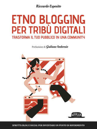 Etno blogging per tribù digitali: Trasforma il tuo pubblico in una community