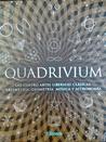Quadrivium: Las cuatro artes liberales clásicas: Aritmética, Geometría, Música y Astronomía