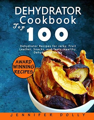 Dehydrator cookbook top 100 dehydrator recipes for jerky fruit 35653738 forumfinder Choice Image