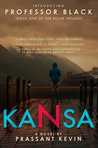 Kansa (Book 1 - The Killer Trilogy) The Professor Black Series