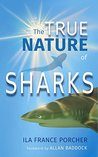 The True Nature of Sharks
