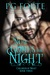 Now Comes the Night (Children of Night, #3)