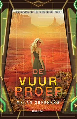 De vuurproef (The Cage #3) – Megan Shepherd