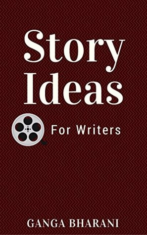 Story Ideas for Writers (A Master Story Bank): Can you write a book? (Creative Writing Prompts and Plots Book 7)
