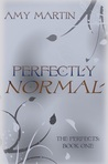 Perfectly Normal (The Perfects #1)