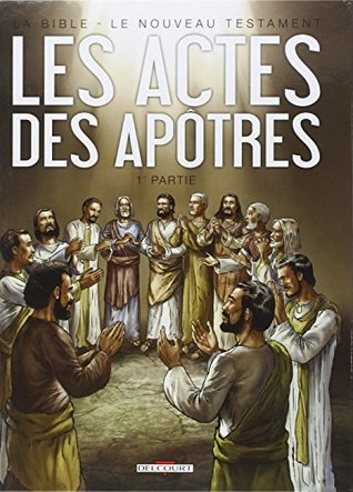 La Bible - Le Nouveau Testament - Les Actes Des Ap�tres T1