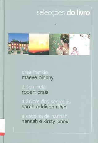 Selecções do Livro: Criar Frankie; A Sentinela; A Árvore dos Segredos; A Escolha de Hannah