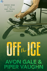 Off the Ice by Avon Gale