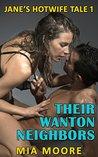 Their Wanton Neighbors: (First Time Hotwife Erotic Romance) (Jane's Hotwife Tale Book 1)