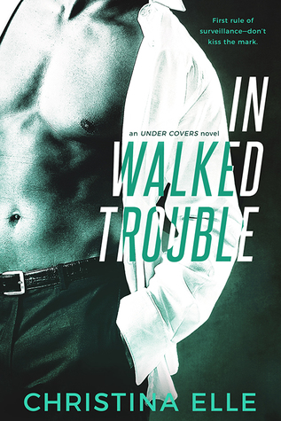 In Walked Trouble by Christina Elle