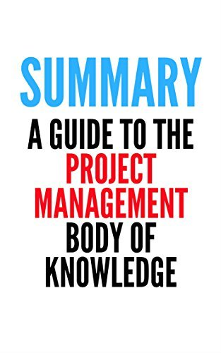A Guide To The Project Management Body Of Knowledge Summary
