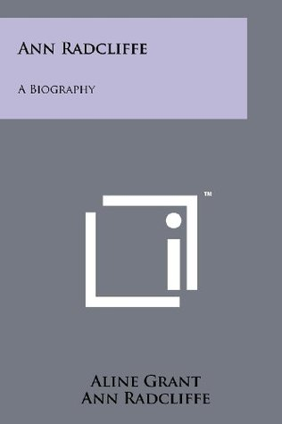 Ann Radcliffe: A Biography