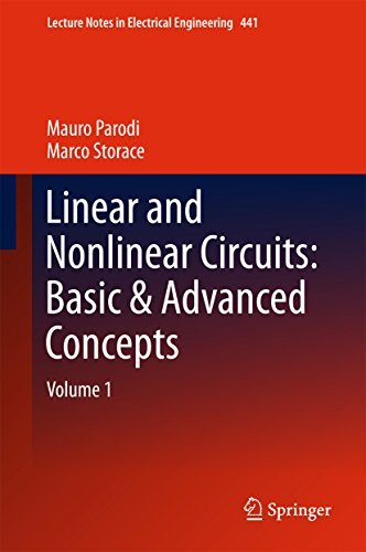 Linear and Nonlinear Circuits: Basic & Advanced Concepts: Volume 1 (Lecture Notes in Electrical Engineering)