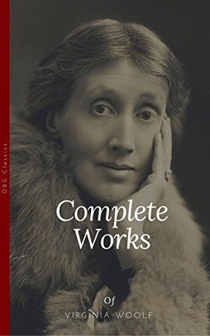 Virginia Woolf: Complete Works (OBG Classics): Inspired 'A Ghost Story' (2017) directed by David Lowery