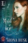 Maid of Ice (Blood and Silver, #3)