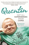 Quentin, Not All Superheroes Wear Capes