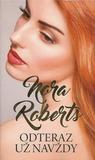 Odteraz už navždy by Nora Roberts