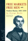 Free Markets Free Men: Frederic Bastiat, 1801-1850