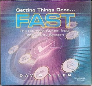 Getting Things Done... Fast! : The Ultimate Stress-Free Productivity System