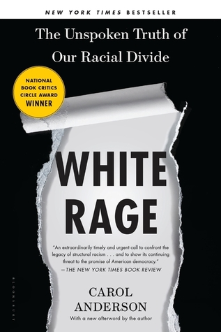 White rage the unspoken truth of our racial divide by carol anderson fandeluxe Image collections