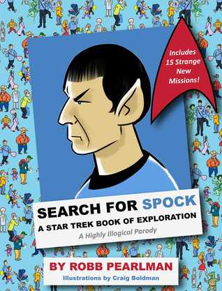 Search for Spock: A Star Trek Book of Exploration: A Highly Illogical Parody