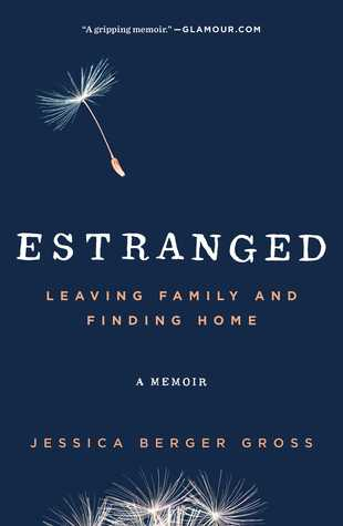 Estranged: Leaving Family and Finding Home