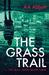 The Grass Trail by A.A. Abbott