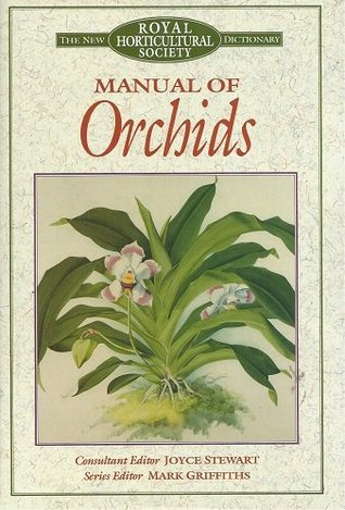 The New RHS Dictionary Manual of Orchids