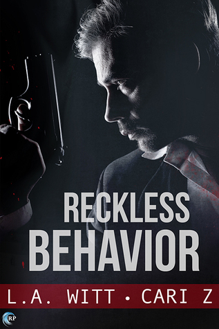 Release Day Review:  Reckless Behavior (Bad Behavior #3) by L.A. Witt and Cari Z.