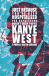 Just Because You've Been Hospitalized for Depression Doesn't Mean You're Kanye West