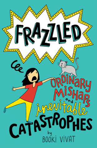 Ordinary Mishaps and Inevitable Catstrophes (Frazzled #2) by Booki Vivat
