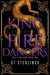 King of the Fire Dancers by S.T. Sterlings