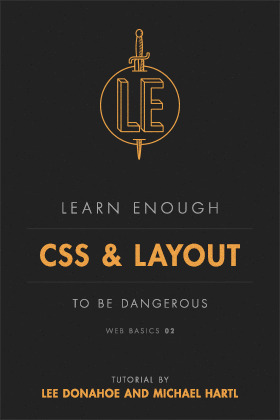 Learn Enough CSS & Layout to Be Dangerous