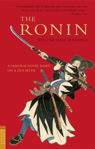 The Ronin: A Novel Based on a Zen Myth