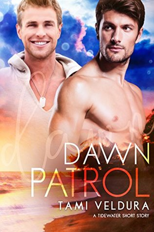 Recent Release Review: Dawn Patrol (Tidewater #1) by Tami Veldura