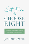 Set Free to Choose Right by Josh McDowell