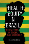 Health Equity in Brazil: Intersections of Gender, Race, and Policy