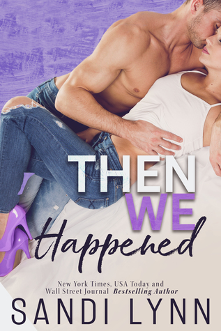 Then We Happened (Happened Series, Book 2)