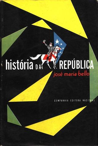 História da República by José Maria Bello
