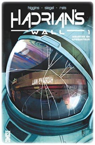 Hadrian's Wall - Tome 01 : Meurtre en apesanteur