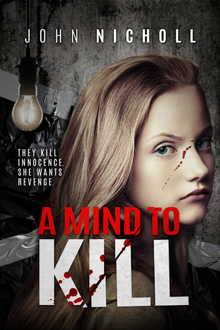 A Mind To Kill by John  Nicholl