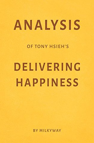 Analysis of Tony Hsieh's Delivering Happiness by Milkyway
