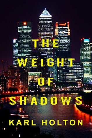 The Weight of Shadows (Shadow Series, #1)