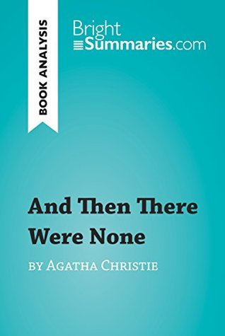 And Then There Were None by Agatha Christie (Book Analysis): Detailed Summary, Analysis and Reading Guide (BrightSummaries.com)